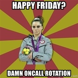 Not Impressed Makayla - Happy FRiday? damn oncall rotation