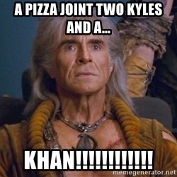 The REAL Khan - a pizza joint two kyles and a... khan!!!!!!!!!!!!