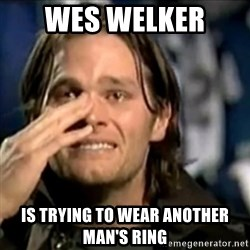 crying tom brady - wes Welker  Is trying to wear another man's ring