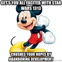 mickey mouse - Get's you all excited with star wars 1313 Crushes your Hopes by Abandoning Development