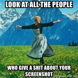 Julie Andrews looking for a fuck to give - Look at all the people who give a shit about your screenshot