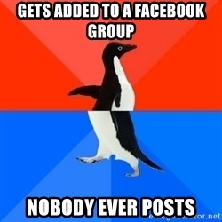 Socially Awesome Awkward Penguin - gets added to a facebook group nobody ever posts