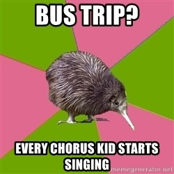 Choir Kiwi - Bus trip? Every Chorus kid starts singing