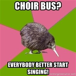 Choir Kiwi - Choir bus? Everybody better start singing!