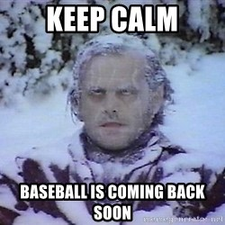 Winter is coming troll - KeEp calm Baseball is coming back soon