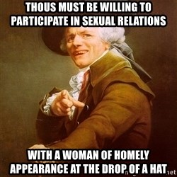 Joseph Ducreux - Thous must be willing to participate in sexual relations with a woman of homely appearance at the drop of a hat