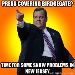 Chris Christie Blame Bouncer - press covering birdgegate? time for some snow problems in new jersey