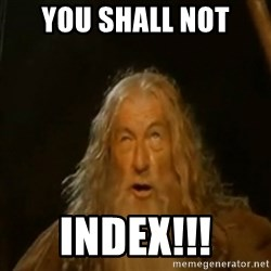 Gandalf You Shall Not Pass - YoU SHALL NOT INDEX!!!