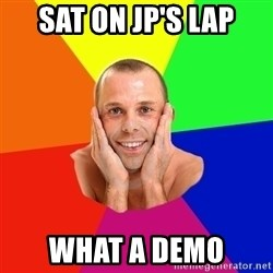 Really, really, really, REALLY gay guy - Sat on JP's lap what a demo