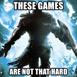 Dark Souls Dreamagus - These Games Are not that Hard