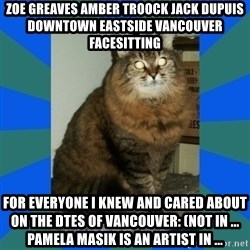 AMBER DTES VANCOUVER - ZOE GREAVES AMBER TROOCK jack dupuis downtown eastside vancouver facesitting For everyone I knew and cared about on the DTES of Vancouver: (not in ... Pamela Masik is an artist in ...