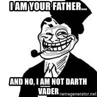 trolldad - i am your father... and no, i am not darth vader