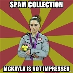 Not Impressed Makayla - Spam collection McKayla is not impressed