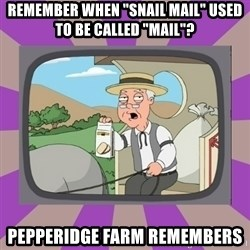 """Pepperidge Farm Remembers FG - remember when """"snail mail"""" used to be called """"mail""""? Pepperidge farm remembers"""