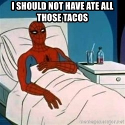 Spider-man cancer  - i should not have ate all those tacos
