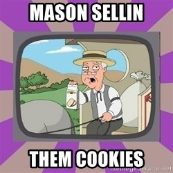 Pepperidge Farm Remembers FG - mason sellin them cookies