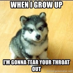 Baby Courage Wolf - when i grow up i'm gonna tear your throat out