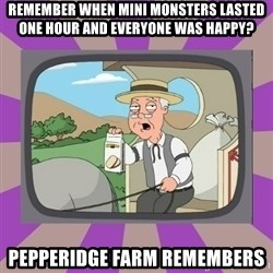 Pepperidge Farm Remembers FG - remember when mini monsters lasted one hour and everyone was happy? pepperidge farm remembers