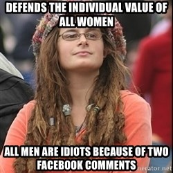 College Liberal - Defends the individual value of all women All men are idiots because of two Facebook comments