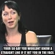 Dumb attention whore Cleo Catra -   Your so Gay you wouldnt know A straight line if it hit you in the face.