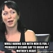 Dumb attention whore Cleo Catra -  While having sex with men is fun, I primarily became gay to break my mother's heart.