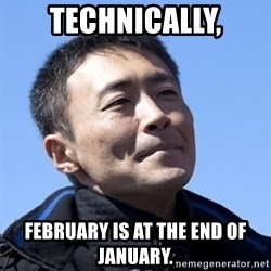 Kazunori Yamauchi - Technically, February is at the end of January.