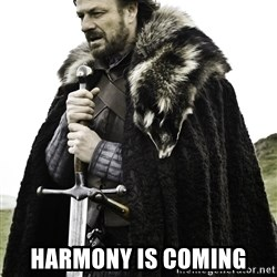 Ned Stark -  Harmony Is Coming