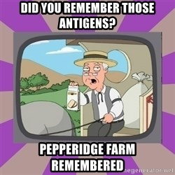 Pepperidge Farm Remembers FG - did you remember those antigens? pepperidge farm remembered