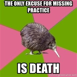 Choir Kiwi - The only excuse for missing practice is death