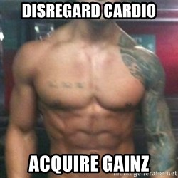 Zyzz - Disregard Cardio Acquire gainz
