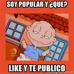 Tommy Pickles - Soy popular y ¿que? Like y te publico