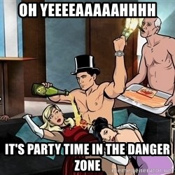 Archers party - oh yeeeeaaaaahhhh it's party time in the danger zone