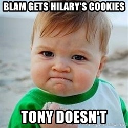 Victory Baby - Blam Gets Hilary's Cookies Tony doesn't