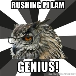 ITCS Owl - Rushing Pi Lam GENIUS!