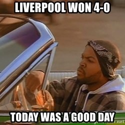 No John Cena on Raw... Today was a good day - Liverpool won 4-0 Today was a good day