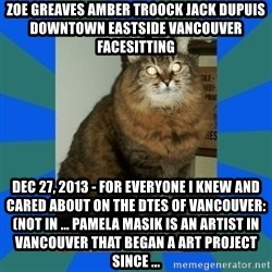 AMBER DTES VANCOUVER - ZOE GREAVES AMBER TROOCK jack dupuis downtown eastside vancouver facesitting Dec 27, 2013 - For everyone I knew and cared about on the DTES of Vancouver: (not in ... Pamela Masik is an artist in Vancouver that began a art project since ...