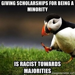 UnpopularOpinion Puffin - Giving scholarships for being a minority Is racist towards majorities