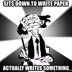 Typical Writer - Sits down to write paper actually writes something