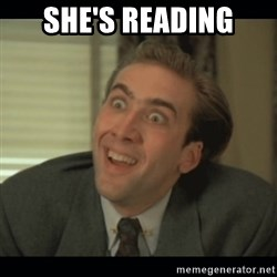 Nick Cage - she's reading