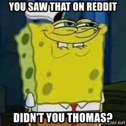 I Heard You Like Krabby Patties - You saw that on Reddit didn't you thomas?