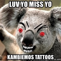 Abortion Koala - luv yo miss yo kambiemos tattoos