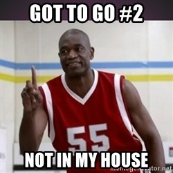Not in my house Mutombo - got to go #2 NOT IN MY HOUSE