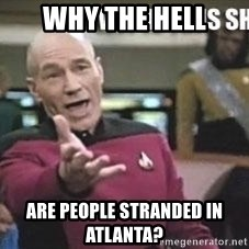 Patrick Stewart WTF - why the hell are people stranded in Atlanta?
