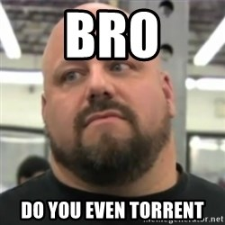 Do You Even Lift Guy - Bro Do you even Torrent