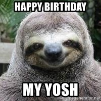 Sexual Sloth - Happy birthday my yosh