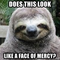 Sexual Sloth - does this look like a face of mercy?
