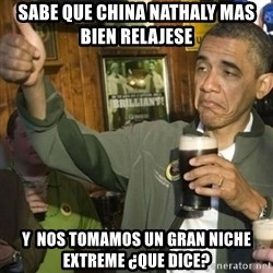 Upvoting Barack Obama II - SABE QUE CHINA NATHALY MAS BIEN RELAJESE  Y  NOS TOMAMOS UN GRAN NICHE EXTREME ¿QUE DICE?