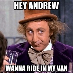 WillyWonkax - Hey Andrew Wanna Ride in my Van