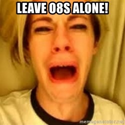 Leave Britney Alone ffs - Leave o8s alone!