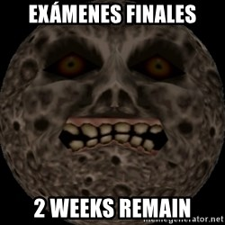 majoras mask moon - Exámenes finales 2 weeks remain
